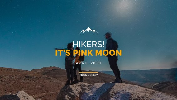 Hikers! It's Pink Moon!