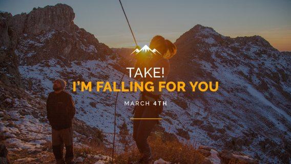 Take! I'm falling for you