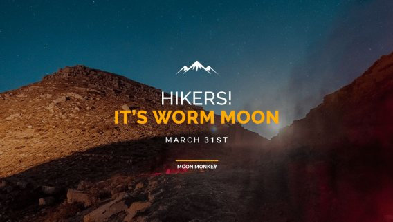 Hikers! It's Worm Moon