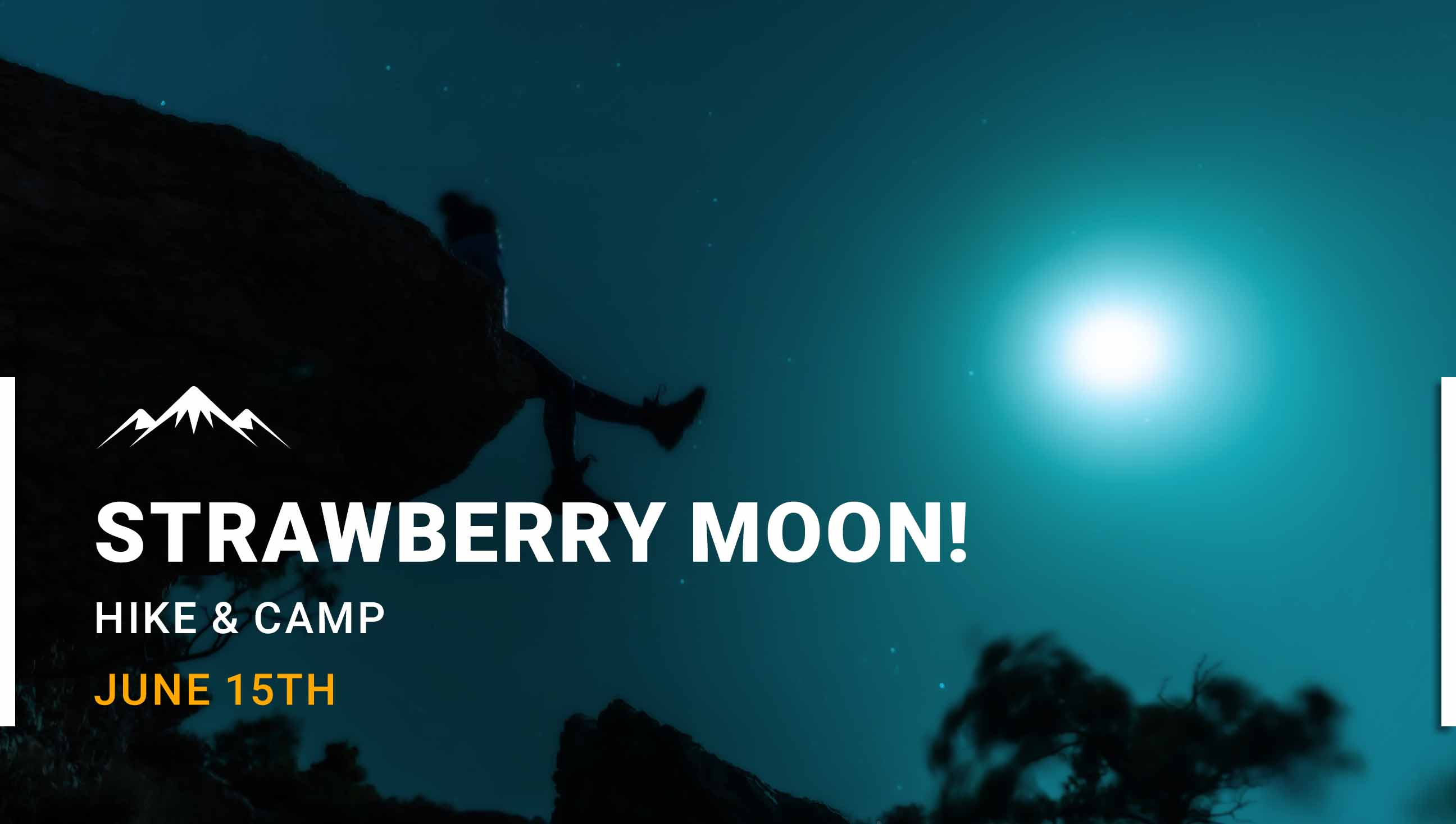 Strawberry Moon - Hike & Camp