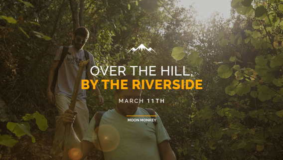 Over the Hill, by the Riverside.